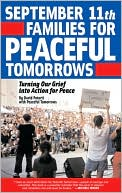 September 11th Families for Peaceful Tomorrows: Turning Tragedy into Hope for a Better World book written by David Potorti
