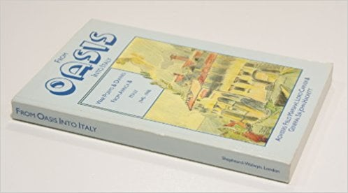 From Oasis into Italy: War Poems and Diaries from Africa and Italy, 1940-1946 book written by Salamander Oasis Trust