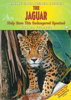 The Jaguar: Help Save This Endangered Species! book written by Stephen Feinstein