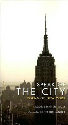 I Speak of the City: Poems of New York book written by Stephen Wolf