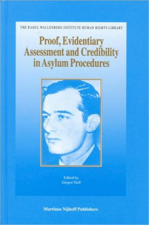 Proof, Evidentiary Assessment and Credibility in Asylum Procedures book written by Gregor Noll