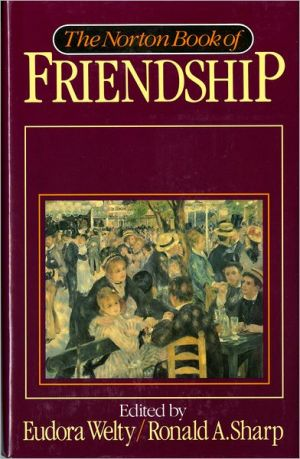 The Norton Book of Friendship book written by Eudora Welty
