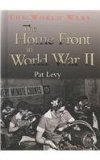 The home front in World War II book written by Pat Levy,Patricia Levy