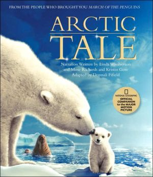 Arctic Tale: Official Companion to the Major Motion Picture book written by Linda Woolverton