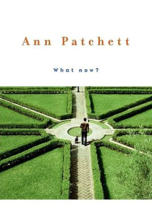What Now? book written by Ann Patchett
