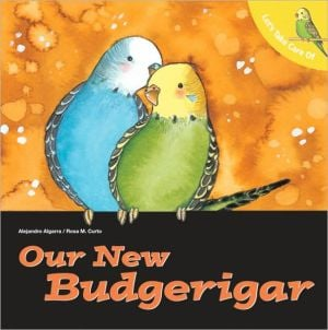 Let's Take Care of Our new Budgerigar written by Alejandro Algarra