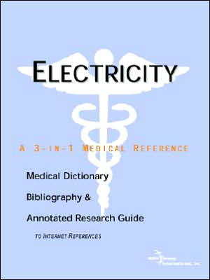 Electricity - A Medical Dictionary, Bibliography, And Annotated Research Guide To Internet References book written by Icon Health Publications