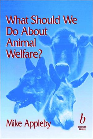 What Should We Do about Animal Welfare book written by Michael C. Appleby