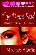 The Deep End: Erotic Stories For Women book written by Madison Martin