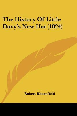 The History Of Little Davy's New Hat (1824) written by Robert Bloomfield