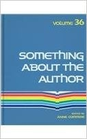 Something about the Author, Vol. 36 book written by Anne Commrie