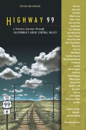 Highway 99: A Literary Journey Through California's Great Central Valley book written by Stan Yogi