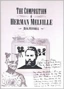 Composition of Herman Melville book written by Rick Mitchell