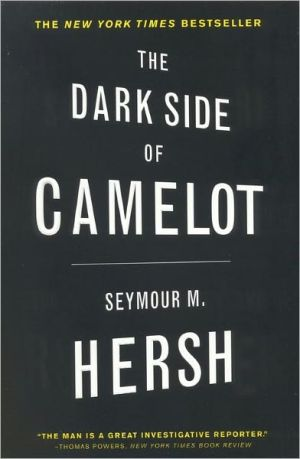 Dark Side of Camelot book written by Seymour M. Hersh