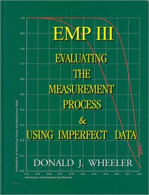 EMP (Evaluating the Measurement Process) III: Using Imperfect Data book written by Donald J. Wheeler