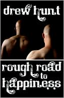 Rough Road to Happiness book written by Drew Hunt