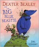 Dexter Bexley and the Big Blue Beastie written by Joel Stewart