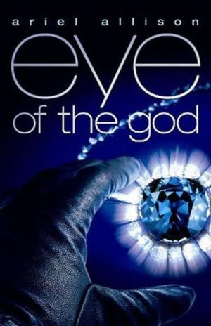 Eye of the God book written by Ariel Allison