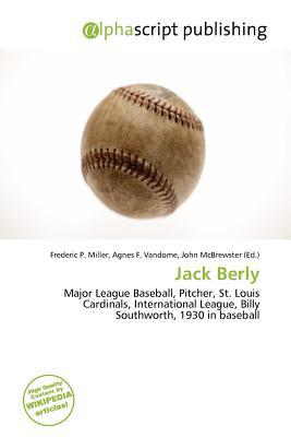 Jack Berly written by Frederic P. Miller