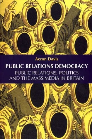 Public relations democracy written by Aeron Davis