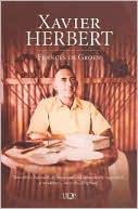 Xavier Herbert book written by Frances De Groen