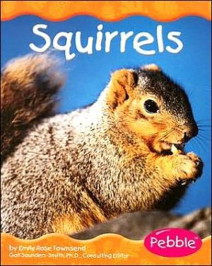 Woodland Animals: Squirrels book written by Emily Rose Townsend
