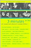 Three Minutes or Less: Life Lessons from America's Greatest Writers book written by Pen/Faulkner Foundation