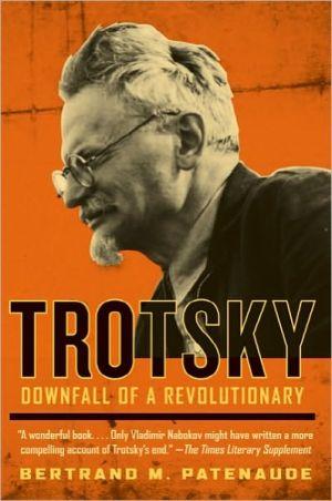 Trotsky: Downfall of a Revolutionary book written by Bertrand M. Patenaude