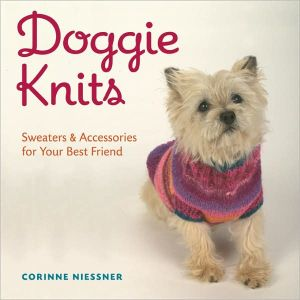 Doggie Knits: Sweaters and Accessories for Your Best Friend book written by Corinne Niessner