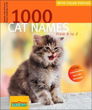 1,000 Cat Names: From A to Z book written by Gabriele Linke-Grun