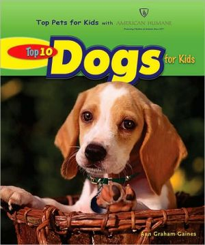 Top 10 Dogs for Kids book written by Ann Graham Gaines