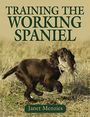 Training the Working Spaniel written by Janet Menzies