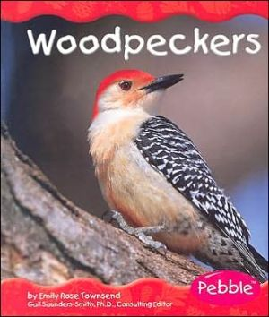Woodland Animals: Woodpeckers written by Emily Rose Townsend