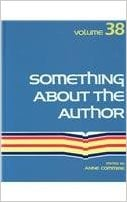 Something about the Author, Vol. 38 written by Anne Commrie