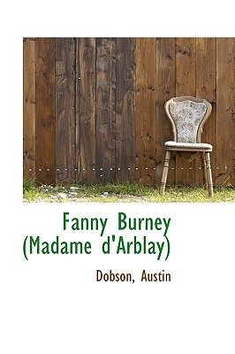 Fanny Burney (Madame D'Arblay) book written by Austin, Dobson
