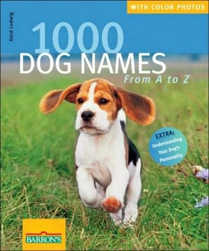 1,000 Dog Names: From A to Z book written by Gerd Ludwig