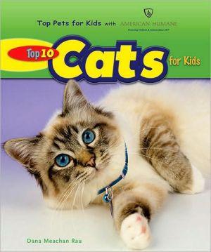 Top 10 Cats for Kids book written by Dana Meachen Rau