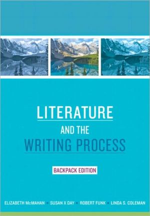 Literature and the Writing Process, Backpack Edition book written by Elizabeth McMahan