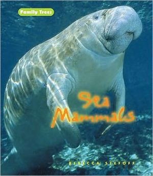 Sea Mammals book written by Rebecca Stefoff