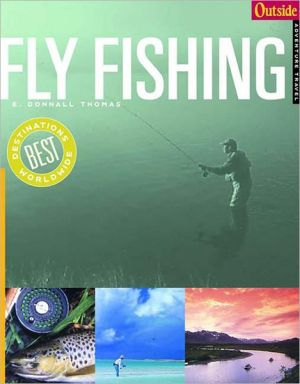Fly Fishing book written by E. Donnall Thomas