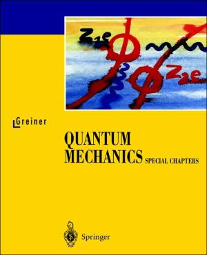 Quantum Mechanics. Special Chapters book written by Walter Greiner