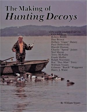 The Making of Hunting Decoys book written by William Veasey