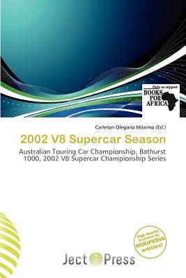 2002 V8 Supercar Season written by Carleton Olegario M. Ximo