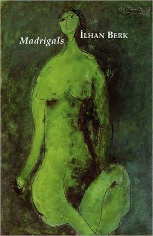 Madrigals book written by Ilhan Berk