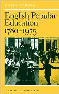 English Popular Education: Seventeen Eighty to Nineteen Seventy book written by David Wardle