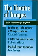 The Theatre of Images book written by Bonnie Marranca