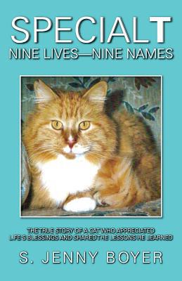 Special T Nine Lives, Nine Names book written by Jenny Susan Boyer