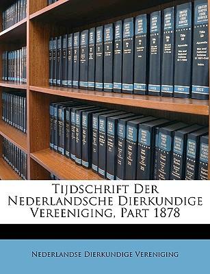 Tijdschrift Der Nederlandsche Dierkundige Vereeniging, Part 1878 book written by Vereniging, Nederlandse Dierkundige