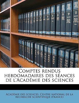Comptes Rendus Hebdomadaires Des Sances de L'Acadmie Des Sciences book written by Sciences, Acadmie Des , Centre National De La Recherche Scientif