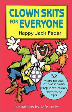 Clown Skits for Everyone book written by Happy Jack Feder